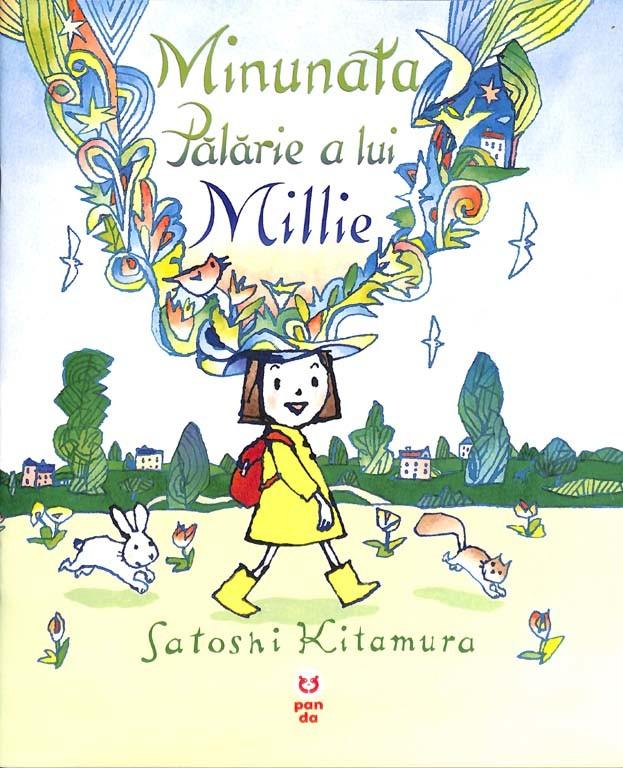 Minunata pălărie a lui Millie - Satoshi Kitamura