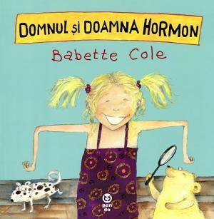 Domnul și doamna Hormon – Babette Cole