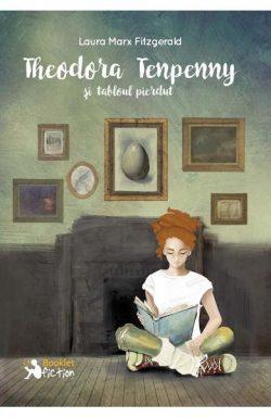Theodora Tenpeny și tabloul pierdut – Laura Marx Fitzgerald
