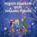 povesti colorate de pe taramul viselor